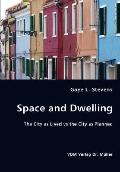 Space and Dwelling