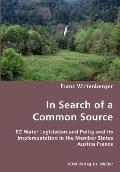 In Search of a Common Source- EC Water Legislation and Policy and Its Implementation in the ...