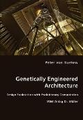 Genetically Engineered Architecture - Design Exploration With Evolutionary Computation