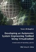 Developing An Autonomic System Engineering Testbed Using Virtualization - Virtualization Of ...