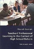 Teachers' Professional Learning in the Context of High School Reform