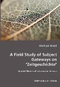 Field Study of Subject Gateways on Zeitgeschichte - Applied Historical Information Science