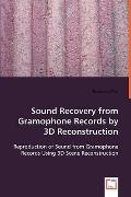 Sound Recovery from Gramophone Records by 3d Reconstruction