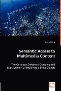 Semantic Access to Multimedia Content - The Ontology-Enhanced Querying and Management of Mul...