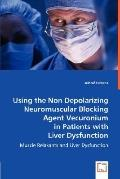 Using the Non Depolarizing Neuromuscular Blocking Agent Vecuronium in Patients with Liver Dy...