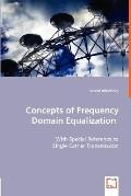 Concepts of Frequency Domain Equalization