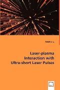 Laser-Plasma Interaction With Ultra-Short Laser Pulses
