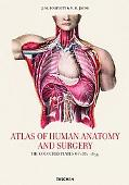 Atlas of Human Anatomy and Surgery: The Complete Coloured Plates of 1831-1854