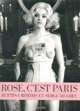 Rose, c'est Paris: Bettina Rheims & Serge Bramly (Book & DVD)
