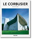 Le Corbusier 1887-1965 : Un lyrisme pour l'architecture de l'âge de la machine