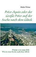 Peter Aquin Oder der Große Peter Auf der Suche Nach Dem Glück