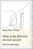 Oben in der Duftwelt, diesmal speziell. Fuenf Erzaehlungen (German Edition)