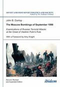 The Moscow Bombings of September 1999: Examinations of Russian Terrorist Attacks at the Onse...