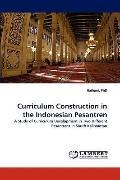 Curriculum Construction in the Indonesian Pesantren: A Study of Curriculum Development in Tw...