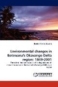 Environmental changes in Botswana's Okavango Delta region: 1849-2001: The role of human fact...