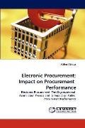 Elecronic Procurement: Impact on Procurement  Performance: Electronic Procurement: The Organ...