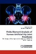 Finite Element Analysis of Human Artificial Hip Joint Prosthesis: The Design and Development...