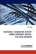 Hedging Canadian Short-Term Interest Rates : The bax Market