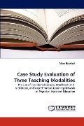 Case Study Evaluation of Three Teaching Modalities