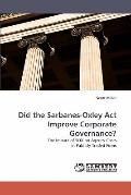 Did the Sarbanes-Oxley Act Improve Corporate Governance?: The Impact of SOX on Agency Costs ...