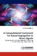 Computational Framework for Sound Segregation in Music Signals