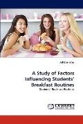Study of Factors Influencing Students' Breakfast Routines