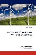 A CLIMATE TO REGULATE: CLIMATE CHANGE, LAW AND AMERICAN PUBLIC UTILITY COMMISSIONS