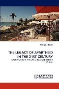 Legacy of Apartheid in the 21st Century