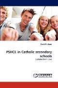 Pshce in Catholic Secondary Schools
