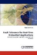 Fault Tolerance for Real-Time Embedded Applications