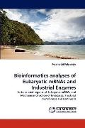Bioinformatics Analyses of Eukaryotic Mrnas and Industrial Enzymes