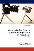 Microcontroller Camer : A Robotics Application in Fuzzy Logic