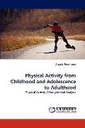 Physical Activity from Childhood and Adolescence to Adulthood