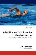 Rehabilitation Techniques for Shoulder Injuries: Resulting from Repetitive Overhead Motions