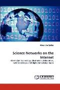Science Networks on the Internet: Information Technology, Electronic Collaboration, Invisibl...