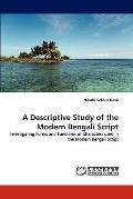 A Descriptive Study of the Modern Bengali Script: Investigating Forms and Functions of Chara...