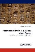 Postmodernism in T S Eliot's Major Poems