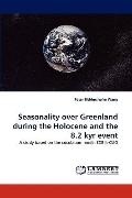 Seasonality over Greenland During the Holocene and the 8 2 Kyr Event