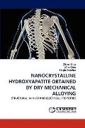 NANOCRYSTALLINE HYDROXYAPATITE OBTAINED BY DRY MECHANICAL ALLOYING: STRUCTURAL, IN VIVO AND ...