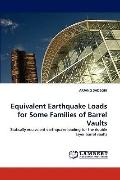 Equivalent Earthquake Loads for Some Families of Barrel Vaults