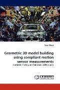 Geometric 3d Model Building Using Compliant Motion Sensor Measurements