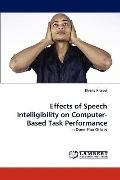 Effects of Speech Intelligibility on Computer-Based Task Performance
