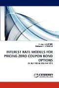 Interest Rate Models for Pricing Zero Coupon Bond Options