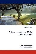 Commentary to Mill's Utilitarianism