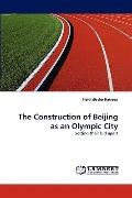 Construction of Beijing As an Olympic City