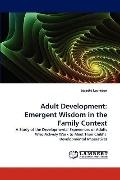 Adult Development : Emergent Wisdom in the Family Context