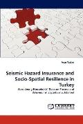 Seismic Hazard Insurance and Socio-Spatial Resilience in Turkey