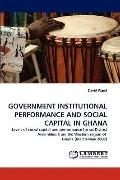 Government Institutional Performance and Social Capital in Ghan
