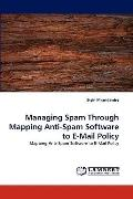 Managing Spam Through Mapping Anti-Spam Software to E-Mail Policy