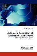 Automatic Generation of Transaction Level Models
